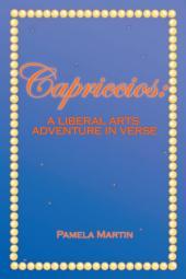 Capriccios: A Liberal Arts Adventure in Verse