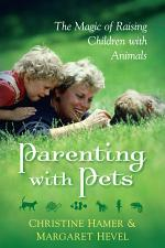 Parenting With Pets, the Magic of Raising Children With Pets [Revised, Second Edition]
