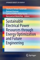 Sustainable Electrical Power Resources through Energy Optimization and Future Engineering PDF