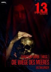 13 SHADOWS, Band 18: DIE WIEGE DES MEERES: Horror aus dem Apex-Verlag!
