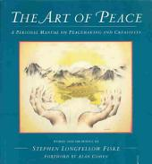 The Art of Peace: A Personal Manual on Peacemaking and Creativity