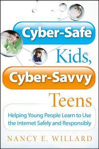 Cyber Safe Kids  Cyber Savvy Teens Book