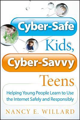 Cyber Safe Kids  Cyber Savvy Teens PDF