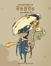 Livro para Colorir de Robôs para Adultos 2