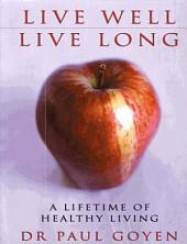 Live Well, Live Long: A Lifetime of Healthy Living
