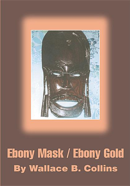 Download Ebony Mask   Ebony Gold Book
