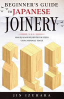 Beginner s Guide to Japanese Joinery PDF