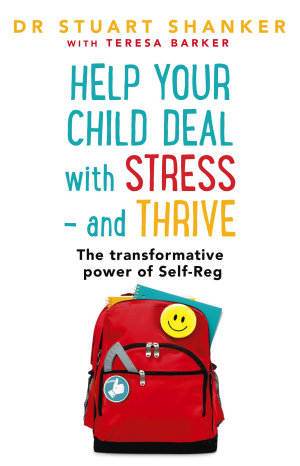 Help Your Child Deal With Stress     and Thrive
