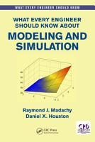 What Every Engineer Should Know About Modeling and Simulation PDF
