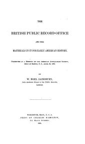 The British Public Record Office and the Materials in it for Early American History