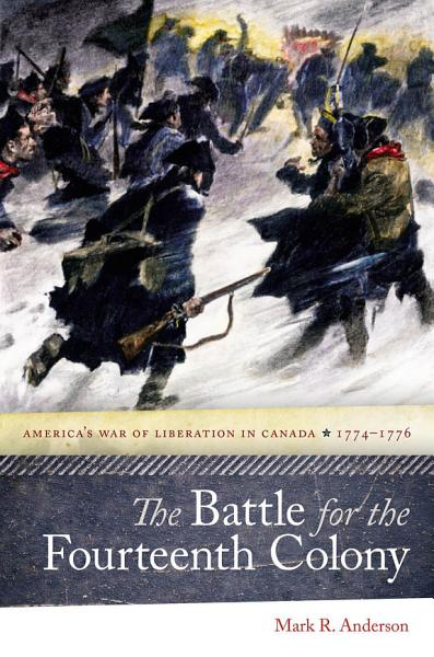 Download The Battle for the Fourteenth Colony Book