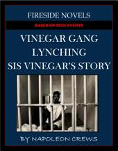 VINEGAR GANG LYNCHING - SIS VINEGAR'S STORY (BASED ON TRUE EVENTS)