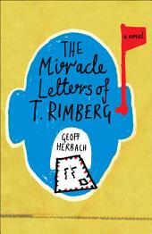 The Miracle Letters of T. Rimberg: A Novel