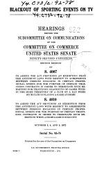 Blackout of Sporting Events on TV, Hearings Before the Subcommittee on Communications..., 92-2, on S. 4007.., and S. 4010.., October 3, 4, and 5. 1972