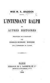 L'Intendant Ralph, et autres histoires. Traduits ... par Charles-Bernard Derosne, etc