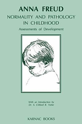 Normality and Pathology in Childhood PDF