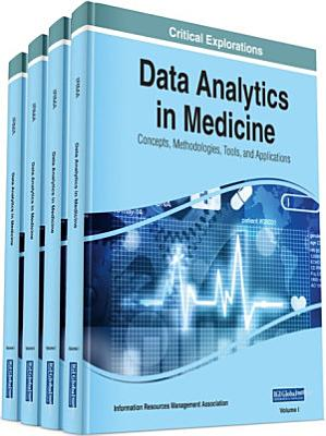 Data Analytics in Medicine  Concepts  Methodologies  Tools  and Applications