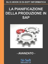 La Pianificazione della Produzione in SAP - livello avanzato
