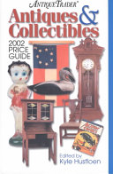 Antique Trader Antiques   Collectibles 2002 Price Guide PDF