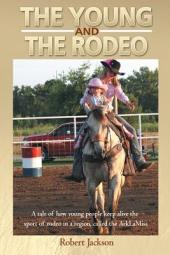The Young and The Rodeo: A tale of how young people keep alive the sport of rodeo in the region called the ArklaMiss