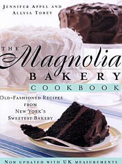The Magnolia Bakery Cookbook Book