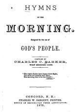 Hymns of the Morning: Designed for the Use of God's People