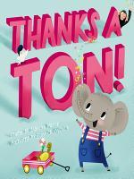 Thanks a Ton! (A Hello!Lucky Book)