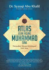 Atlas Jejak Agung Muhammad SAW