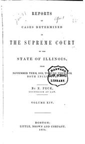 Reports of Cases at Law and in Chancery Argued and Determined in the Supreme Court of Illinois: Volume 14