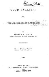 Good English: Or, Popular Errors in Language