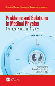 Problems and Solutions in Medical Physics