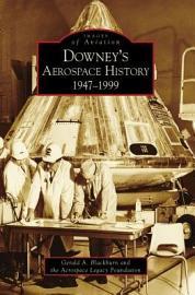 Downey s Aerospace History  1947 1999 PDF