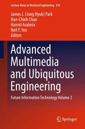 Advanced Multimedia and Ubiquitous Engineering: Future Information Technology, Volume 2