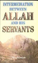 INTERMEDIATION BETWEEN ALLAH AND HIS SERVANTS PDF