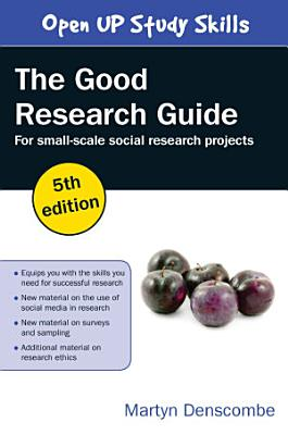 The Good Research Guide  For Small Scale Social Research Projects PDF