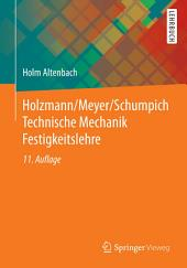 Holzmann/Meyer/Schumpich Technische Mechanik Festigkeitslehre: Ausgabe 11