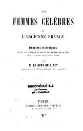 Les femmes célèbres de l'ancienne France: mémoires historiques sur la vie publique et privée des femmes françaises depuis le Ve siècle jusqu'au XVIIIe