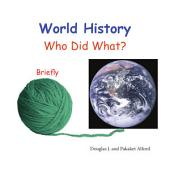 World History - Who Did What?