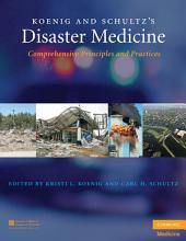 Koenig and Schultz's Disaster Medicine: Comprehensive Principles and Practices