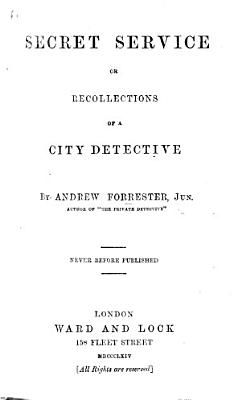 Secret Service  or Recollections of a City Detective PDF