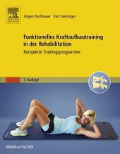 Funktionelles Kraftaufbautraining in der Rehabilitation: Komplette Programme zum medizinischen Aufbautraining, Ausgabe 7