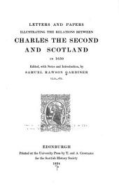 Letters and Papers Illustrating the Relations Between Charles the Second and Scotland in 1650: Volume 17