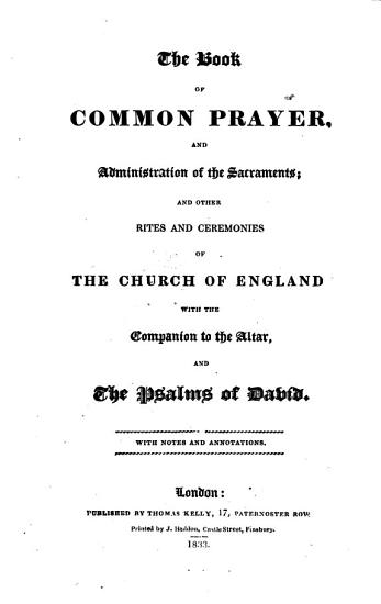 The Book of Common Prayer     With the Companion to the Altar     With Notes and Annotations  by the Rev  W  M  Burkitt  A M  And Illustrated by Engravings  A New Version of the Psalms     N  Brady     and N  Tate   PDF