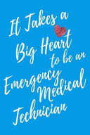 It Takes a Big Heart to Be an Emergency Medical Technician PDF