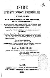 Code d'instruction criminelle expliqué par ses motifs, par des exemples et par la jurisprudence......