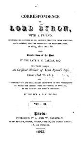 Correspondence of Lord Byron, with a Friend: Including His Letters to His Mother, Written from Portugal, Spain, Greece, and the Shores of the Mediterranean, in 1809, 1810 and 1811, Volume 3