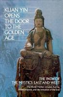 Kuan Yin Opens the Door to the Golden Age PDF