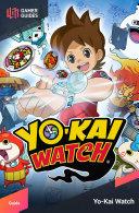 Yo-Kai Watch - Strategy Guide