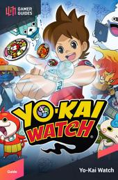 Yo-Kai Watch - Strategy Guide