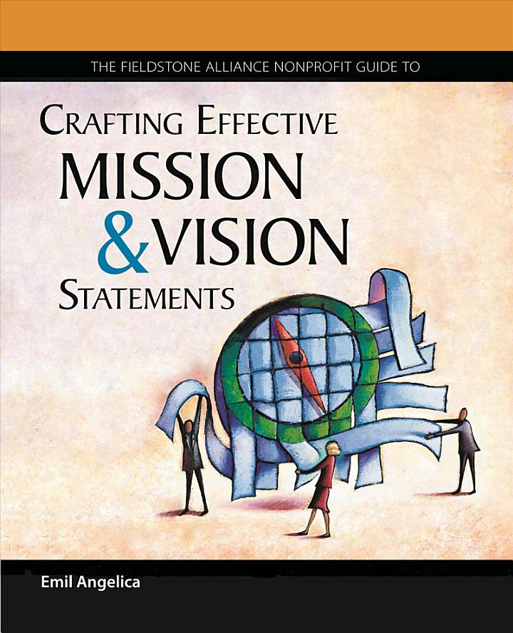 The Wilder Nonprofit Field Guide to Crafting Effective Mission and Vision Statements